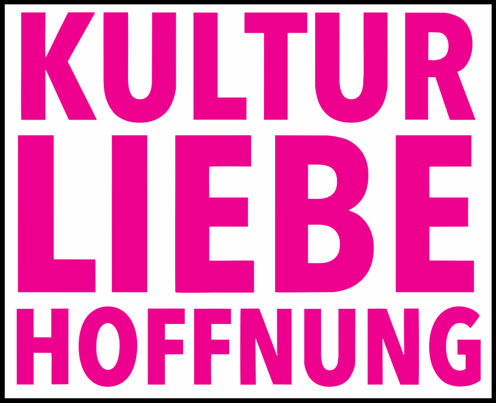 Kultur Liebe Hoffnung